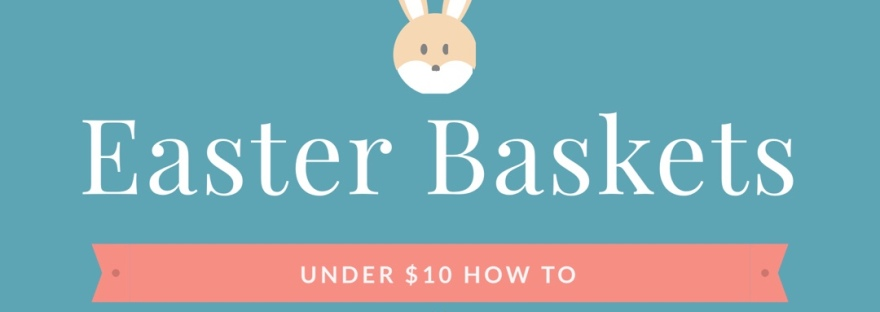 Easter baskets for under 10 bump to babies negle Choice Image